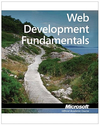 98-363: Mta Web Developer Fundamentals By Microsoft Official Academic Course